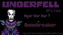 [UNDERFELL Dp's Take] : Nyar Har Har Bonebreaker By TheDrunkPotato - (Extended)