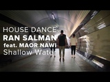 House dance Ran Salman - Shallow Water Ogun choreography Flow dance school