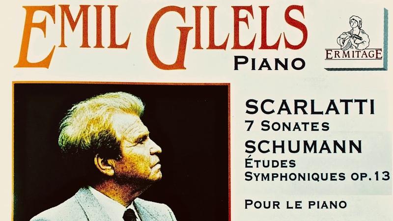 Scarlatti/Schumann - 7 Sonatas / Symphonic Etudes (reference recording : Emil Gilels)