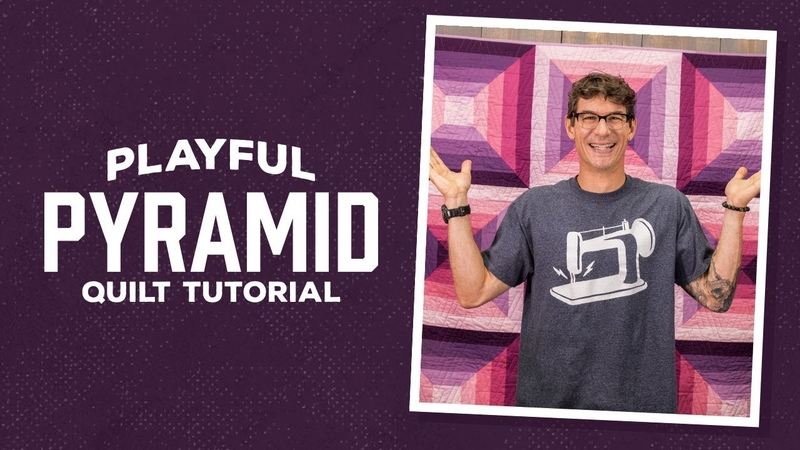 Make a Playful Pyramids Quilt with Rob