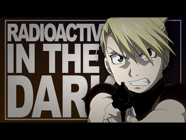 [FMA] Radioactive In The Dark