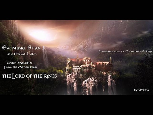 Evening Star the Eternal Light - Elvish Melodies from the Motion Score The Lord of the Rings