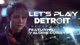 Let's Play Detroit: Become Human - Episode 1 (feat. Valorie Curry!)