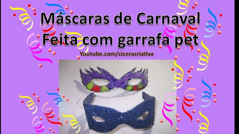 2 DIYs | Idéias com garrafa pet | Máscaras para carnaval | Cicera Criativa