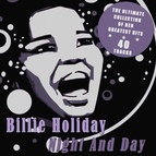 Billie Holiday альбом Night and Day - The Ultimate Collection of Her Greatest Hits