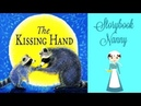 The Kissing Hand Kids Books Read Aloud