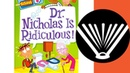 Dr. Nicholas Is Ridiculous! (Part 1, Chapters 1-6) - from SeriouslyReadABook