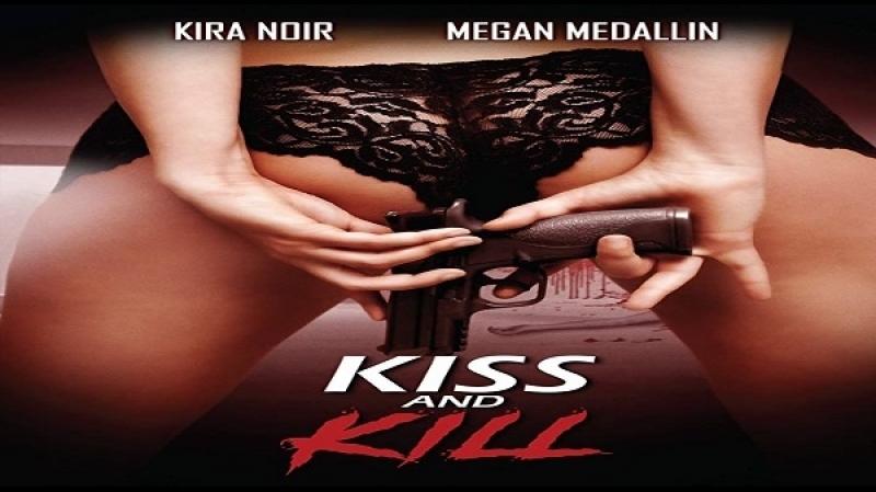 Dean Mckendrick -Kiss and Kill (2017) .Kira Noir, Kyle Knies, Megan Medellin