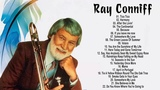 Ray Conniff Greatest Hits FULL ALBUM Ray Conniff BEST SONGS PLAYLIST 2018