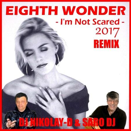 EIGHTH WONDER - Im Not Scared(DJ NIKOLAY-D SARO DJ Remix 2017)