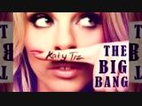 Katy Tiz The Big Bang