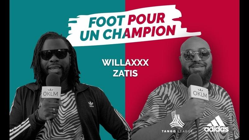 FOOT POUR UN CHAMPION avec Willaxxx et Zatis - adidas Tango League {OKLM TV}