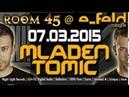 MLADEN TOMIC Live Dj set at Room45 @ E Feld Cologne Germany 07 03 2015