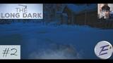 Добрались до Серой Матери - The Long Dark (Wintermute) Прохождение №2