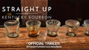 Straight Up Kentucky Bourbon 2018 Official Trailer