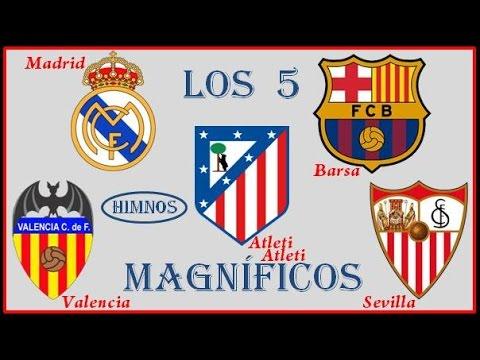 Himnos Equipos de Futbol - Atleti - Barsa - Madrid - Sevilla - Valencia