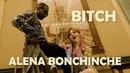ALENA BONCHINCHE BITCH Official Video