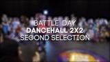 DANCEHALL 2x2 - 2nd SELECTION - BATTLE DAY - SIBPROKACH 2018