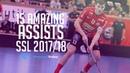 15 Amazing Assists of SSL 2017/18
