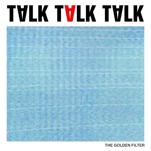 The Golden Filter альбом Talk Talk Talk