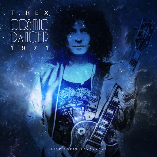 T. Rex альбом Cosmic Dancer 1971 (Live)