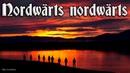 Nordwärts nordwärts ✠ [German pathfinder song][ english translation]