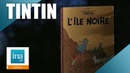 Hergé : Les aventures de Tintin : L'île Noire | Archive INA