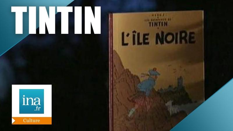 Hergé Les aventures de Tintin L'île Noire Archive INA