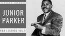 R B Legends vol.9 - Junior Parker (FULL ALBUM - BEST OF R B)