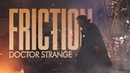 Friction Doctor Strange MARVEL