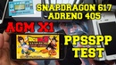 PPSSPP test on Snapdragon 617 CPU with Adreno 405/ PSP emulator/Gaming test AGM X1