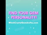 Which Crystal Gem are you? Take the Gem personality quiz at http://www.WhichCrystalGemAreYou.com