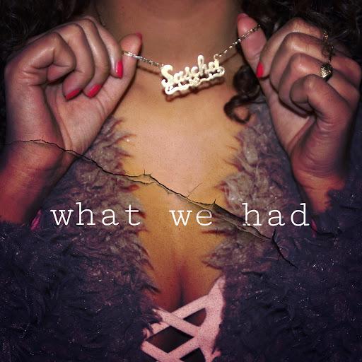 Саша альбом What We Had