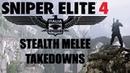 Sniper Elite 4 - Stealth Melee Takedowns - Normal Killcam Versions