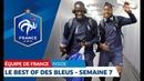 Equipe de France : Le Best of des Bleus - Semaine 7 I FFF 2018