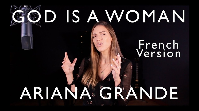 GOD IS A WOMAN ( FRENCH VERSION ) ARIANA GRANDE ( SARAH COVER )