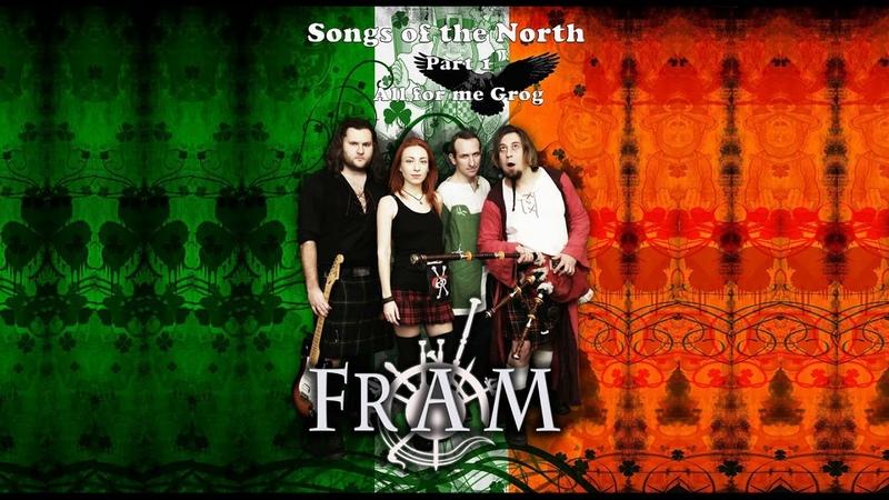 FRAM - All for me Grog (Irish traditional)