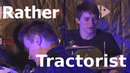 Wan't Stop Rather Tractorist Live