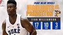 Zion WIlliamson Duke vs Princeton - Highlights 12.18.18 17 Pts, 10 Rebs, 3 Assist