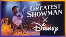 Disney/Pixar Tribute This is Me The Greatest Showman