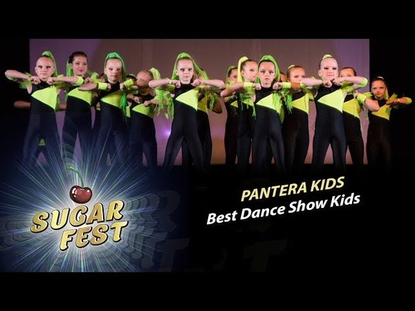 PANTERA KIDS 🍒 BEST DANCE SHOW KIDS 🍒 SUGAR FEST Dance Championship