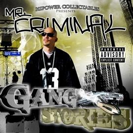 Mr. Criminal альбом Hi-Power Collectables Presents: Mr. Criminal's Gang Stories