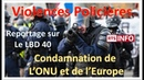 Violences : l'ONU et l'Europe accusent la France - Reportages RTS Exclusifs- LBD 40