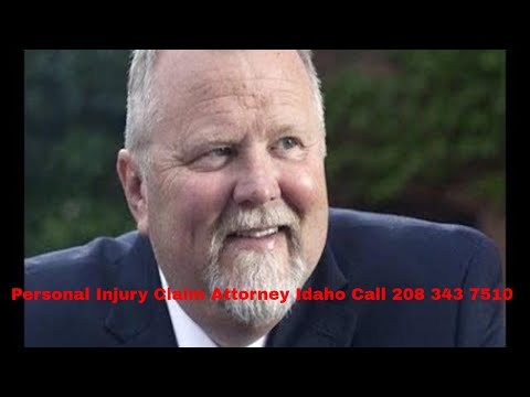 Personal Injury Claim Attorney Idaho Call 208 343 7510