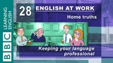 Keeping things professional 28 English at Work gives you the phrases