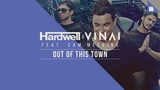 Hardwell &amp VINAI feat. Cam Meekins - Out Of This Town