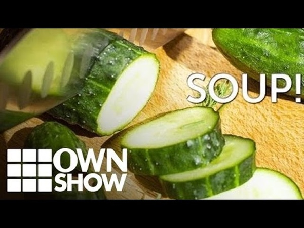 The Best SOUP for SUMMER | OWNSHOW | Oprah Online