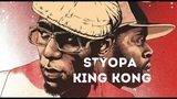 STYOPA - KING KONG