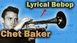 Chet Baker - How To Make Bebop Lyrical