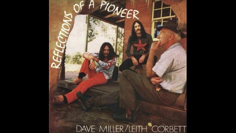 Dave Miller Leith Corbett Reflections Of A Pioneer 1970 Full Album Aussie